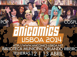 ANICOMICS Lisboa 2014 - 12 e 13 de Abril