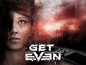 Get Even - Novo Trailer